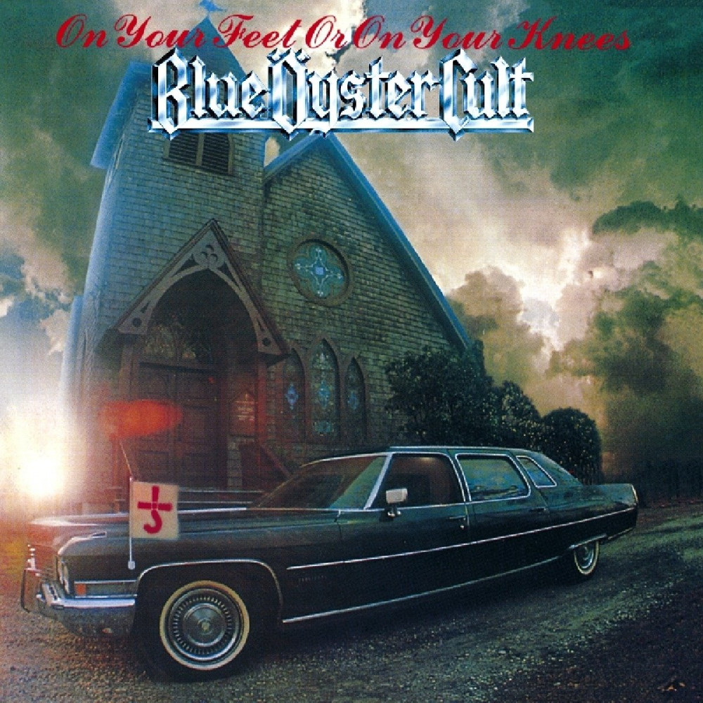 Blue Oyster Cult - On Your Feet or on You. ...