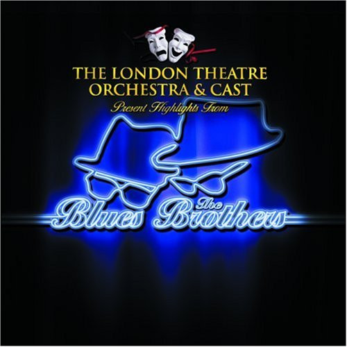 London Theatre Orchesatra & Cast - The Blues Brothers