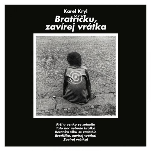 Kryl Karel - Bratricku, Zavirej Vratka
