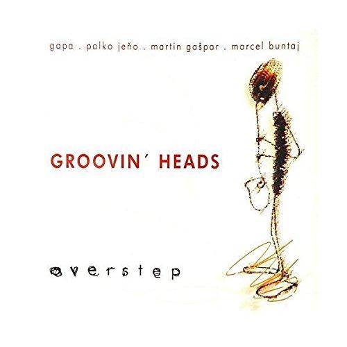 GROOVIN? HEADS - OVERSTEP