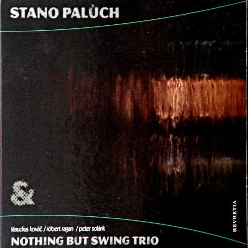 PALUCH STANO & NBS TRIO - NOTHING BUT SWING TRIO