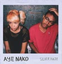 Aye Nako - Silver Haze