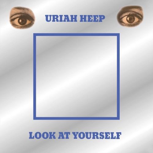 URIAH HEEP - LOOK AT YOURSELF REEDICE'20