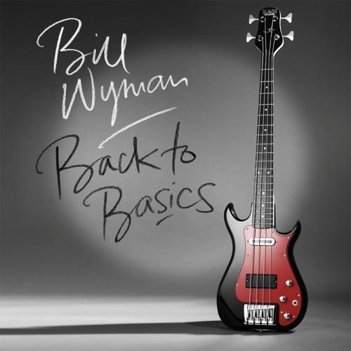 Wyman, Bill - Back To Basics