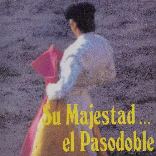 Various Artist - Su Majestad El Pasodoble