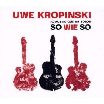Uwe Kropinski - So Wie So