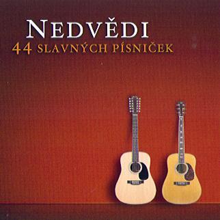 NEDVEDI HONZA A FRANTISEK - 44 SLAVNYCH PISNICEK