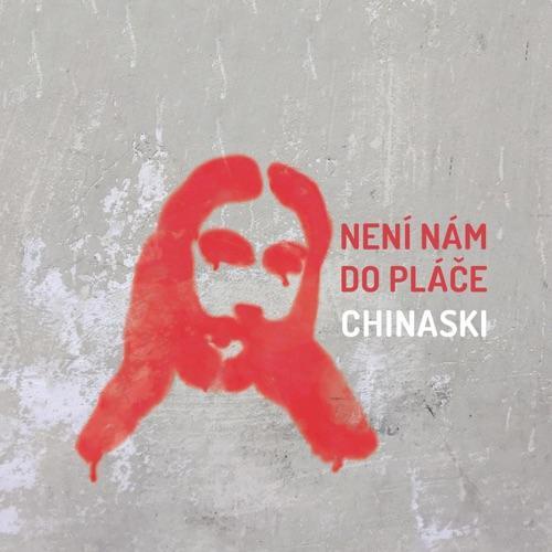 Chinaski - Neni Nam Do Place