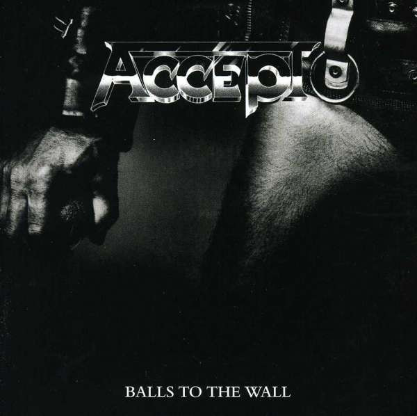 Accept - Balls To The Wall / Staying A Life