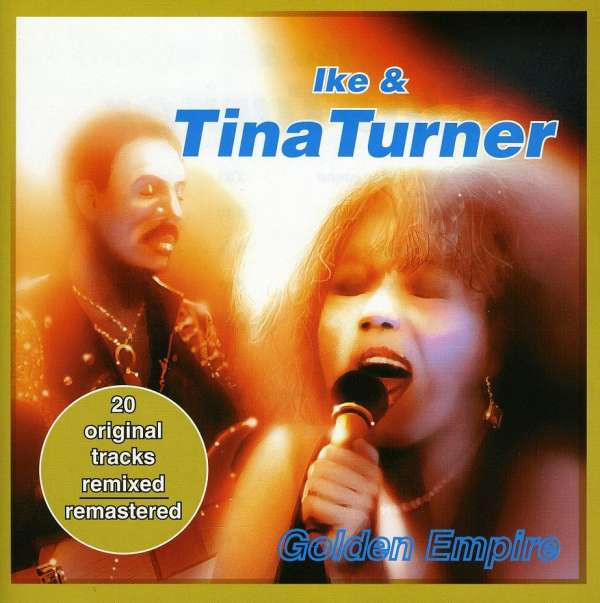 Turner, Ike & Tina - Golden Empire
