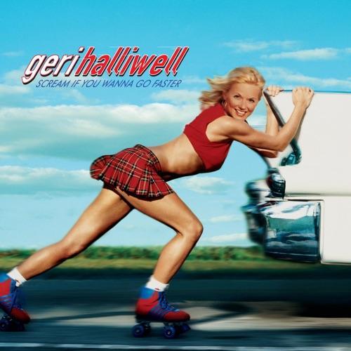Geri Halliwell - Scream If You Wanna Go Fa