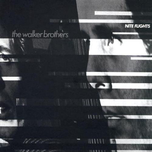 The Walker Brothers - Nite Flights