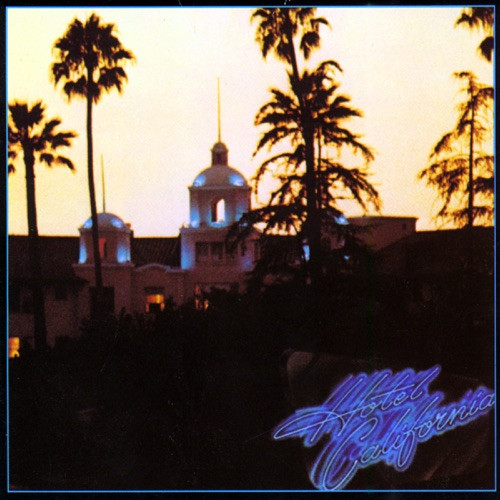 The Eagles - Hotel California (40Th Anniversary Remastered Edition)