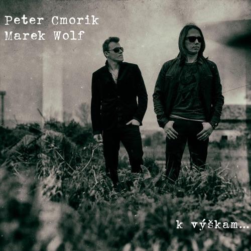 Cmorik Peter & Wolf Marek - K Vyskam. ...