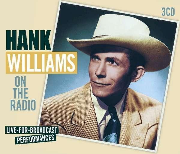 Hank Williams - On The Radio Live-For-Broadcast Performances