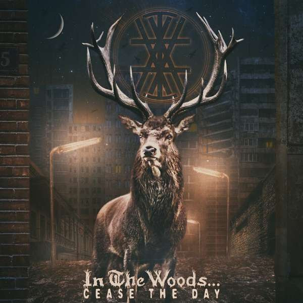 In the Woods - Cease the Day