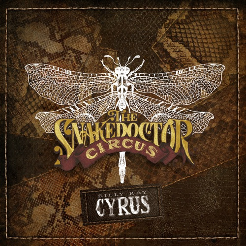 Cyrus, Billy Ray - The Snakedoctor Circus