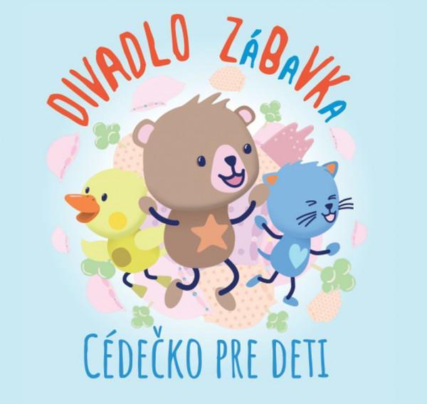 Divadlo Zabavka - Cedecko Pre Deti