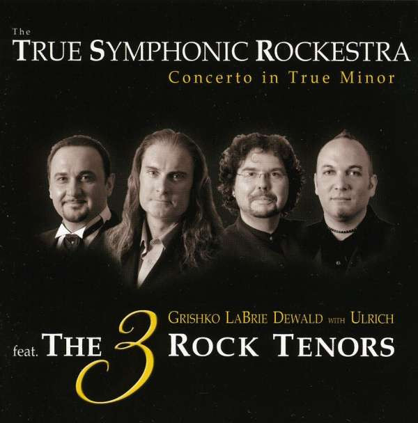 The True Symphonic Rockestra Feat. the 3 Rock Tenors - Concerto In True Minor