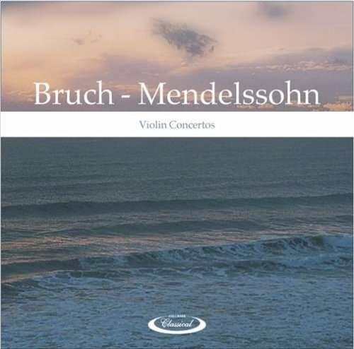 Bruch / Mendelssohn  - Violin Concertos