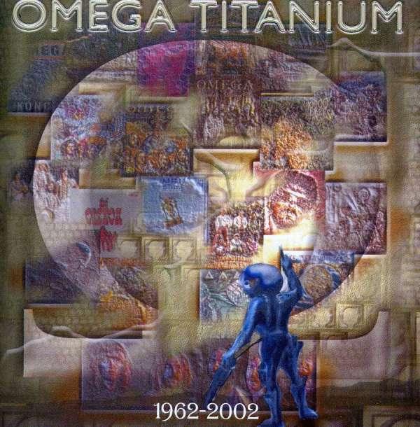 OMEGA - TITANIUM 1962-2002
