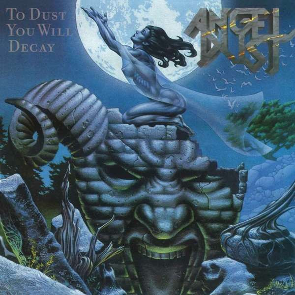 ANGEL DUST - TO DUST YOU WILL DECAY