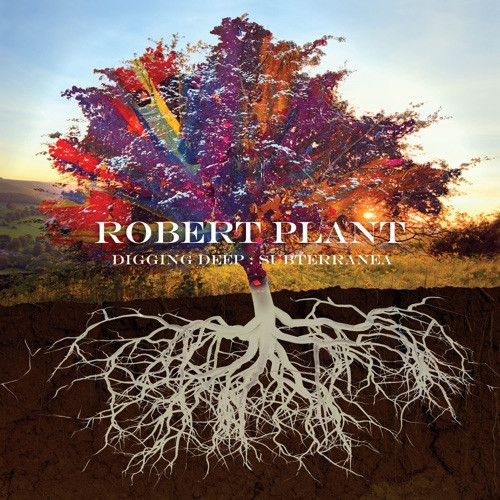 PLANT, ROBERT - DIGGING DEEP: SUBTERRANEA