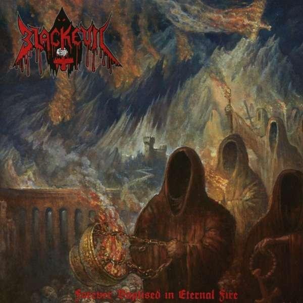 Blackevil - Forever Baptised In Eternal Fire