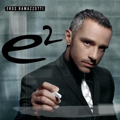 Ramazzotti, Eros - E2