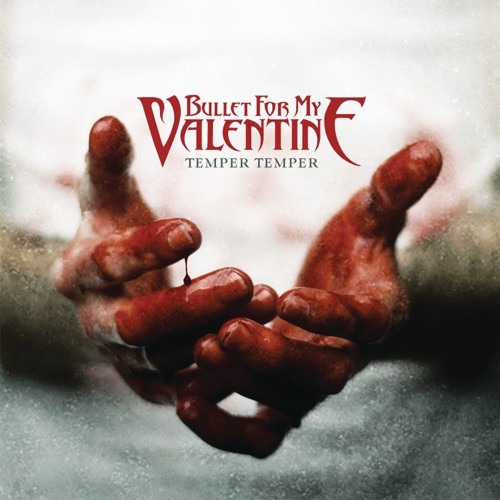 Bullet For My Valentine - Temper Temper (Deluxe Version)