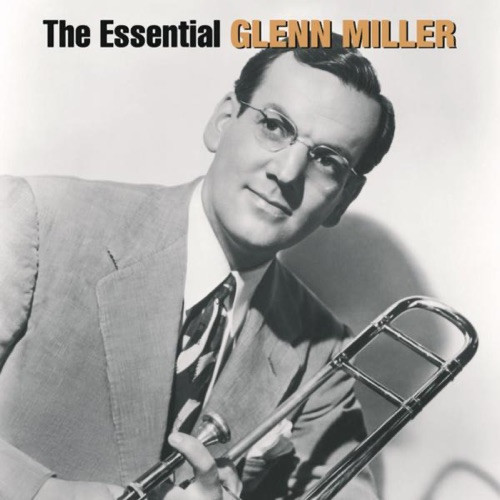 Miller, Glenn - The Essential Glenn Miller