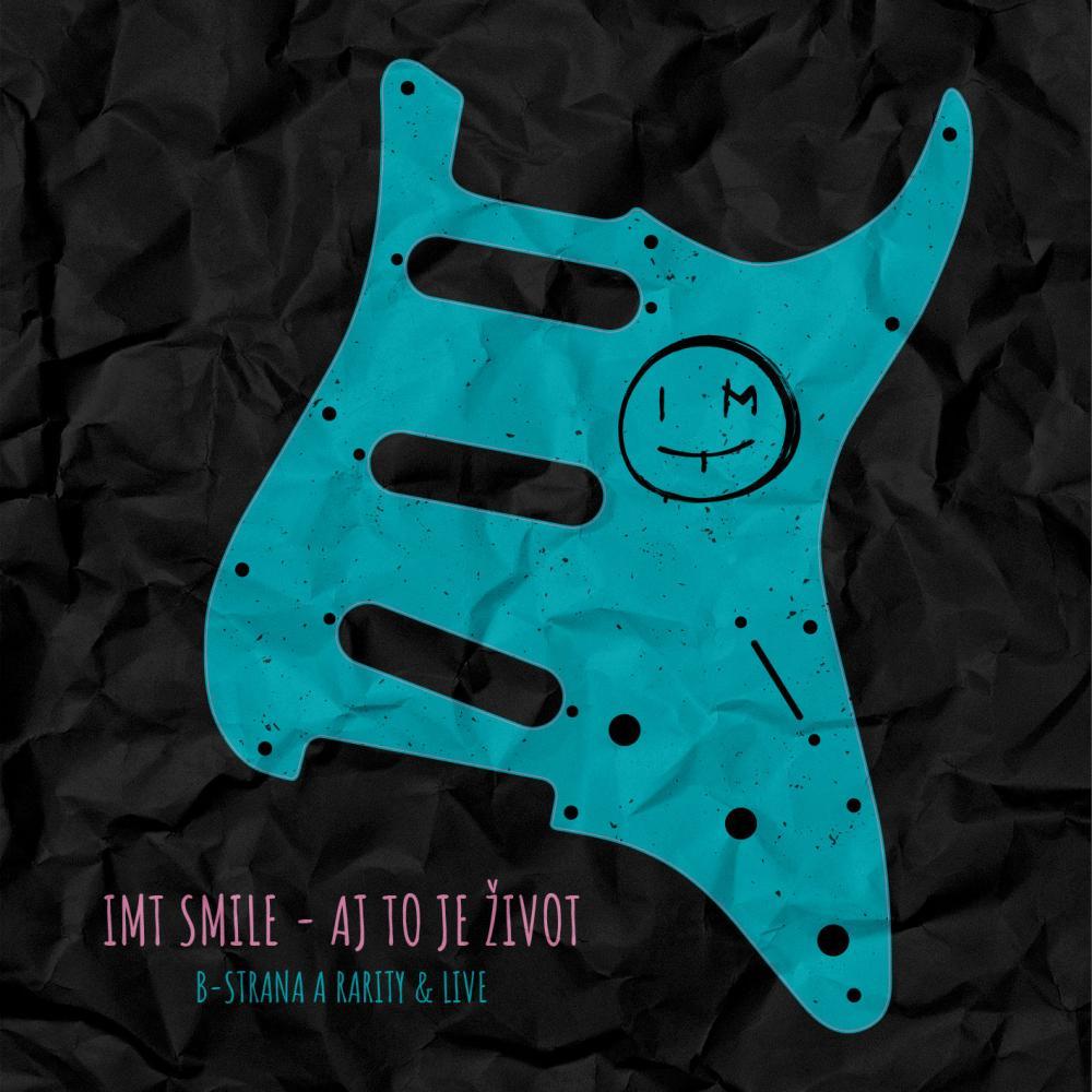 IMT SMILE - AJ TO JE ŽIVOT - B STRANA A RARITY & LIVE