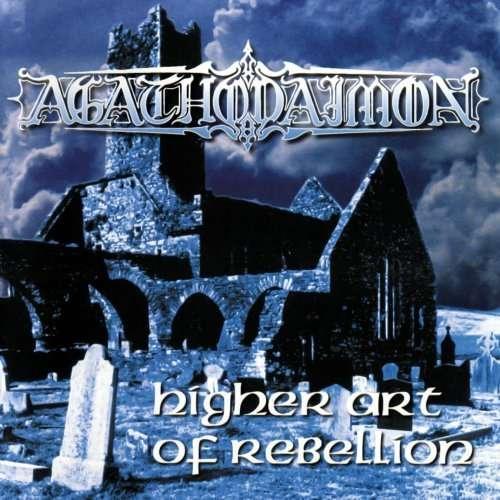 Agathodaimon - Higher Art Of Rebellion