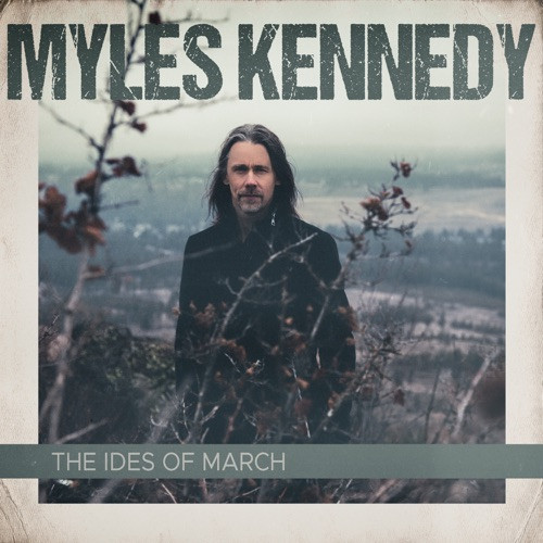 KENNEDY, MYLES - THE IDES OF MARCH