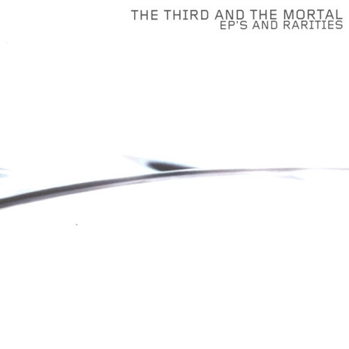 Third and the Mortal - Ep'S & Rarities