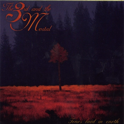 Third and the Mortal - Tears Laid In Earth