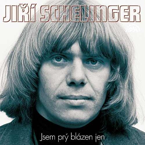 Schelinger Jiri - Jsem Pry Blazen Jen