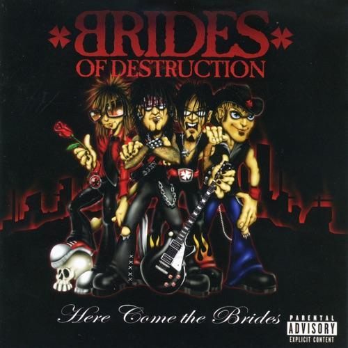 Brides of Destruction - Here Come the Brides