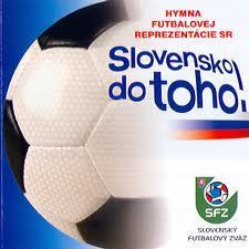 Hymna Futbalovej Reprezentacie Sr - Slovensko Do Toho!