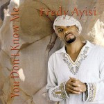 Ayisi Fredy - You Don´t Know Me