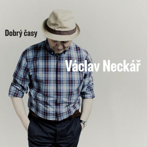 NECKAR VACLAV - DOBRY CASY