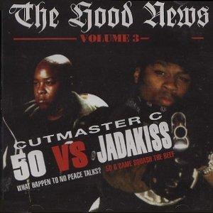 Cutmaster C - The Hood News Volume 3 - 50 Vs Jadakiss