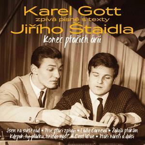 GOTT KAREL - KONEC PTACICH ARII - KAREL GOTT ZPIVA PISNE S TEXTY JIRIHO STAIDLA
