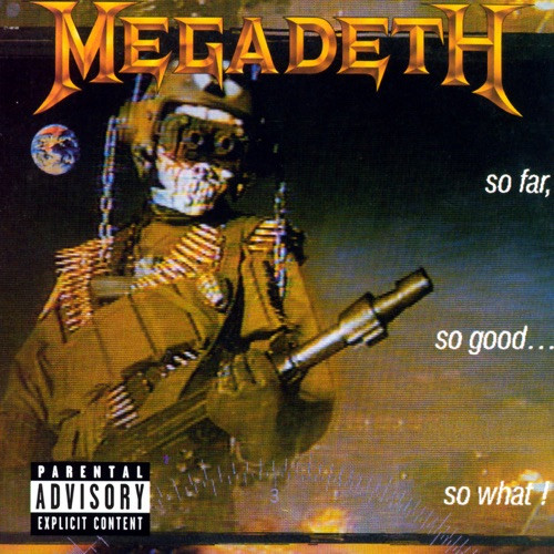 MEGADETH - SO FAR,SO GOOD...SO WHATš