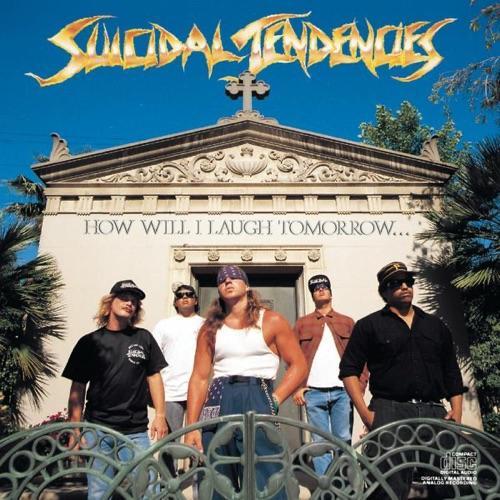 SUICIDAL TENDENCIES - HOW WILL I LAUGH .